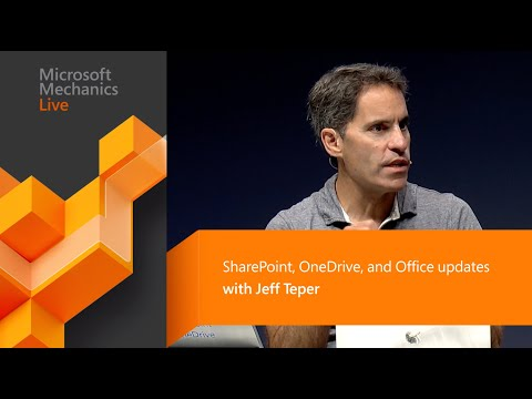 SharePoint, OneDrive, And Office Updates With Jeff Teper (Microsoft Ignite)