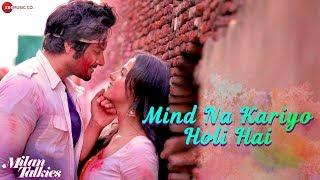 Mind Na Kariyo Holi Hai | Milan Talkies | Mika Singh & Shreya Ghoshal | Ali & Shraddha