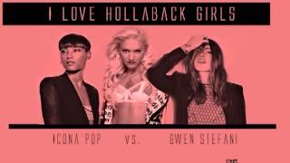 Icona Pop vs. Gwen Stefani- I Love Hollaback Girls