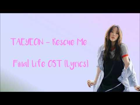 TAEYEON テヨン  RESCUE ME Final Life OST Lyrics