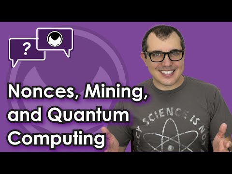 Bitcoin Q&A: Nonces, mining, and quantum computing