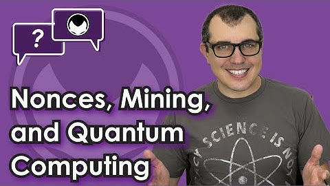 Bitcoin Q&A: Nonces, mining, and quantum computing