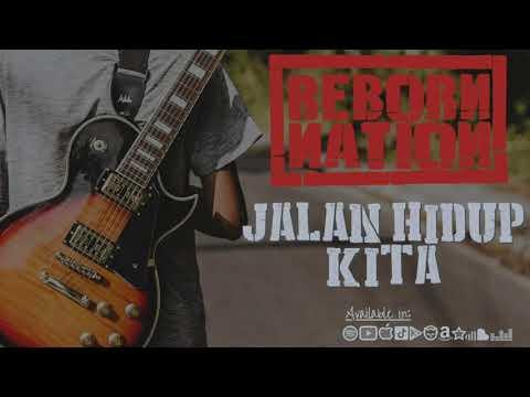 Reborn Nation - Jalan Hidup Kita (Official Audio)