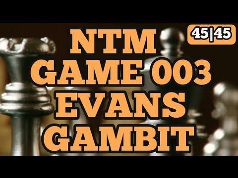 Chess NTM Game 003   Evans Gambit