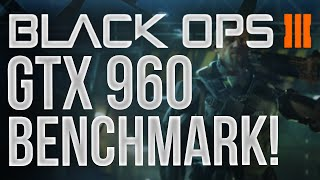 (PC) Black Ops 3 Beta - GTX 960 Benchmark!