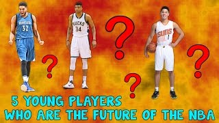 5 PLAYERS WHO ARE THE FUTURE OF THE NBA