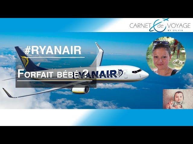 Ryanair : le forfait bébé à 25€ (frais caché ? )