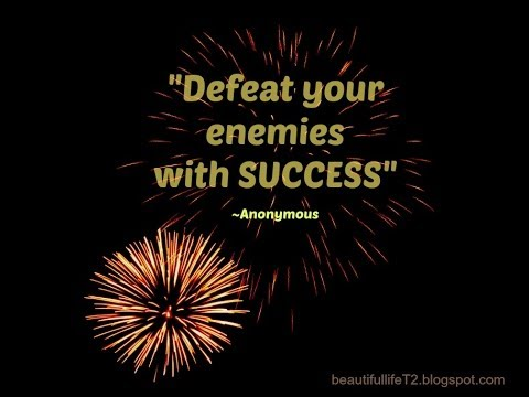Turn Your Enemies into Your Inspiration - 10 Inspirational Quotes