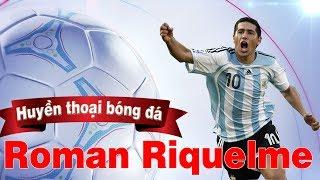 Roman Riquelme - Số 10 cuối cùng - Kênh LTT