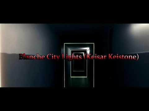 Blanche - City Lights (KEISAR KEISTONE REMIX)