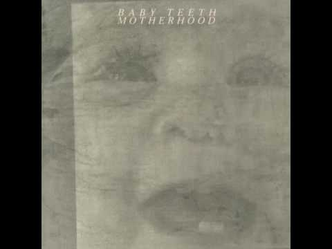 Motherhood - Baby Teeth (Full Album)