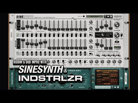 Riddim & Dub with SINESYNTH and INDSTRLZR