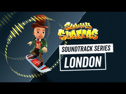 Soundtrack | Subway Surfers World Tour | London