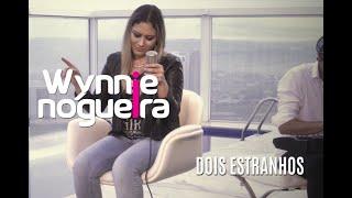 Wynnie Nogueira - Dois Estranhos
