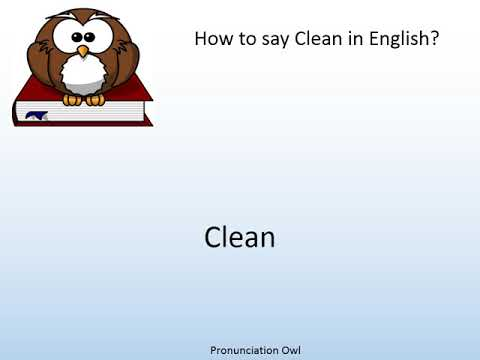How to say Clean in English? - Pronunciation Owl