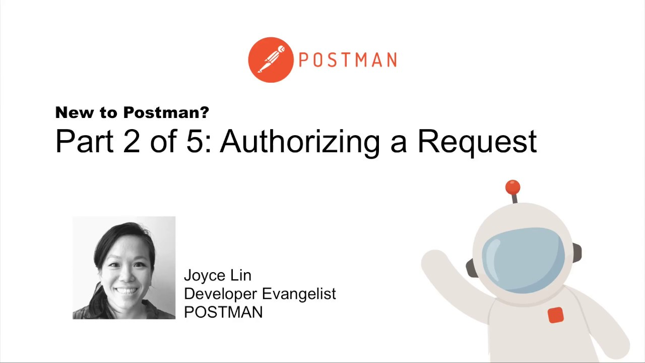 New to Postman Part 2: authorizing a request