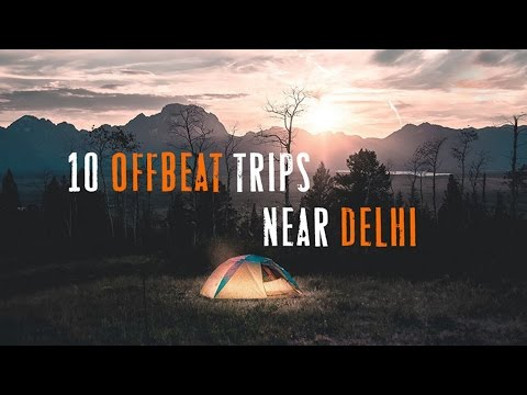 10 Offbeat Trips Near Delhi