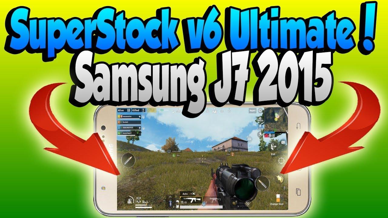 Review Rom SAMSUNG J7 2015 SuperStock v6 Ultimate + Performance en Pugb  Mobile y Freefire
