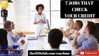 7 Jobs That Check Your Credit Before You're Hired! -MyFico,Free Education,Report,Monitoring Services