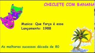 As melhores sucessos dos anos 80. Chiclete com Banana.