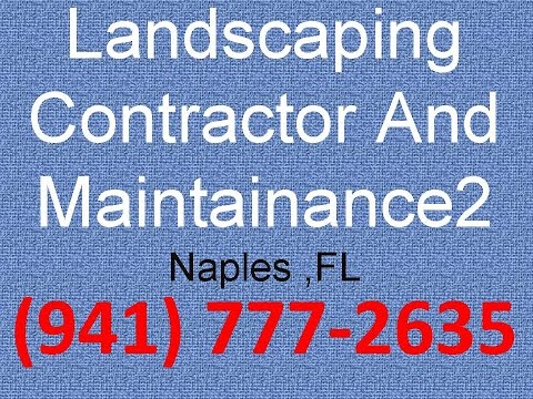 Landscaping Service Company Naples ,FL   (941) 777-2635   Landscaping contractor and maintainance