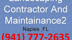 Landscaping Service Company Naples ,FL | (941) 777-2635 | Landscaping contractor and maintainance