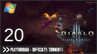 Diablo 3: Reaper of Souls (PC) - Pt.20 [Difficulty Torment I]