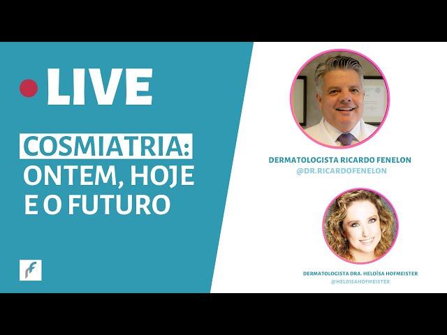 LIVE: Cosmiatria ontem, hoje e o futuro