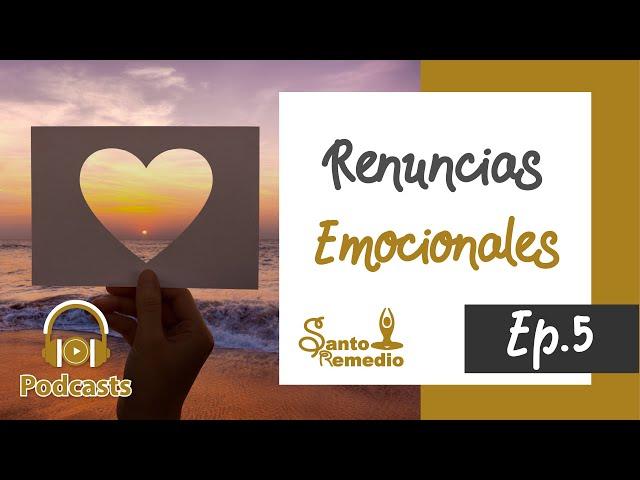 RENUNCIAS EMOCIONALES. Ep. 5 - Santo Remedio Panamá. Farmacia de medicina natural.