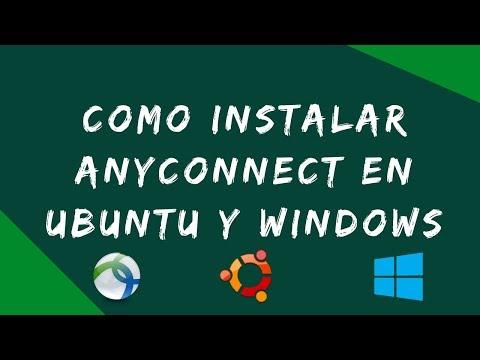 Cisco Anyconnect Secure Mobility Client - Instalacion en Ubuntu & Windows