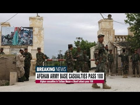 BREAKING NEWS | Afghan casualties in Taliban Mazar-e Sharif attack pass 100[HD]