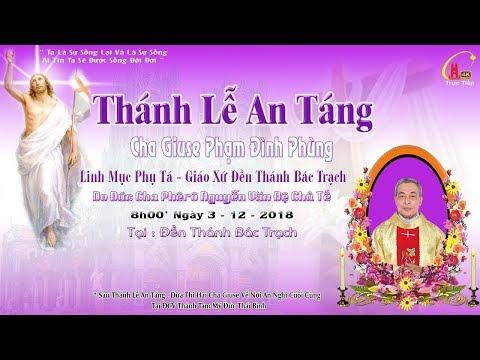 Trực Tiếp : Thánh Lễ An Táng . Cha Giuse Phạm Đình Phùng. LM Phụ Tá