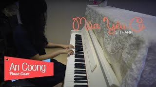 Mùa Yêu Cũ | Sĩ Thanh | Piano Cover | An Coong
