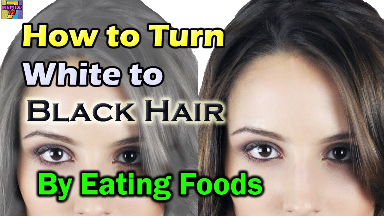 How To Make White Hair Turn Black Naturally