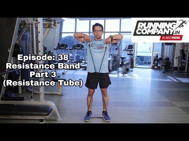 38 Episode Resistance Training (Part 3) Resistance Tube