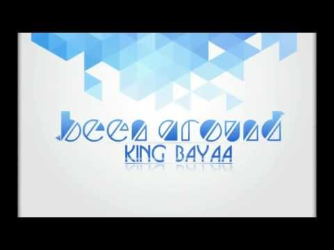 King Bayaa   Been Around [EP Preview video]