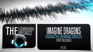 Imagine Dragons - Radioactive (Memorax Bootleg) [HQ + HD FREE RELEASE]