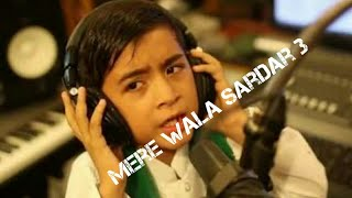 Mere wala sarder 3 children version song by md