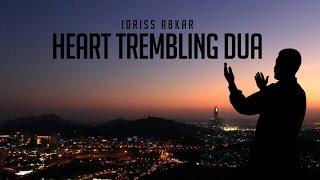 Heart Trembling Dua - Idriss Abkar