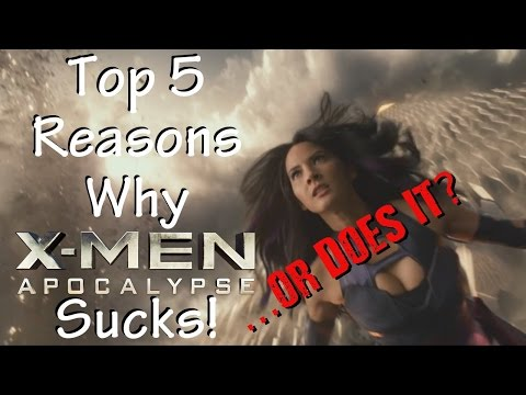 Top 5 Reasons X-Men: Apocalypse Sucks! ...or Does It?