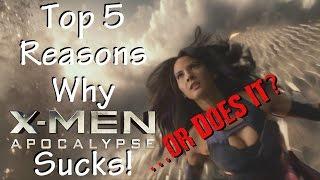 Top 5 Reasons X-Men: Apocalypse Sucks! ...or Does It?