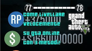 GTA Online: 3 METODI per LIVELLARE VELOCEMENTE [100.000 RP/ORA]