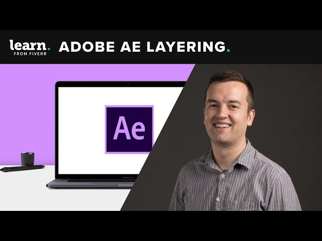 How To Use Layers In Adobe After Effects | Fiverr