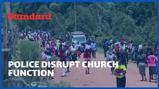 Police disrupt Church function in Kitutu Masaba ahead of planned DP Ruto visit
