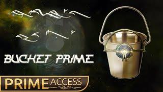~Bucket Prime Access~
