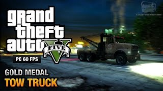 GTA 5 PC - Mission #38 - Tow Truck [Gold Medal Guide - 1080p 60fps]