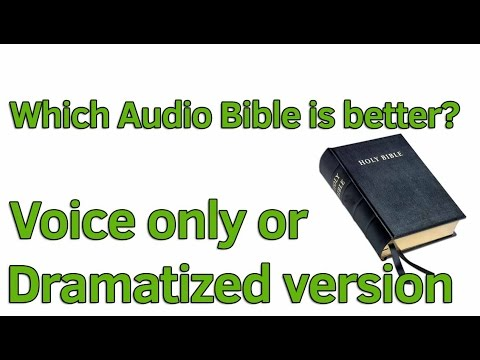 Voice only vs dramatized version of the Audio Bible, which is best