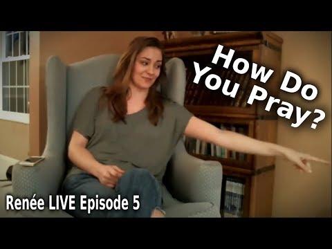 How Do YOU Pray? | Renée LIVE Episode 5