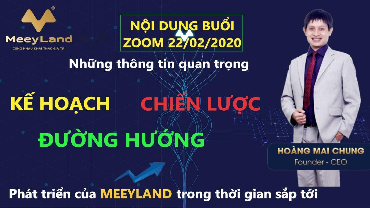 #MEEYLAND: CEO HOÀNG MAI CHUNG TIẾT LỘ NHỮNG THÔNG TIN QUAN TRỌNG VỀ MEEYLAND | ZOOM 22/02/2020