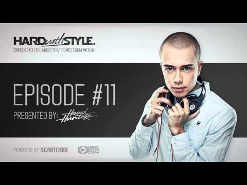 Episode #11 | Headhunterz - HARD with STYLE | Hardstyle